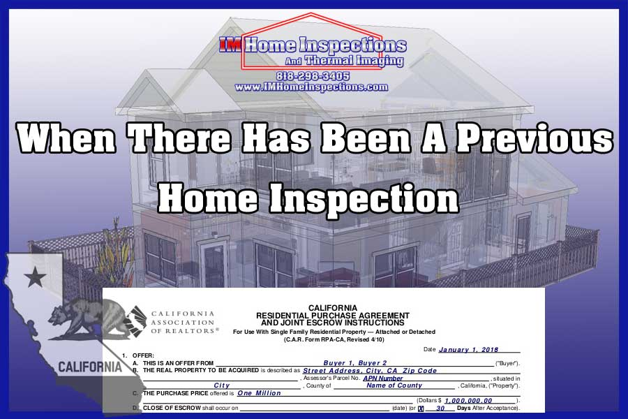 When there has been a previous home inspection
