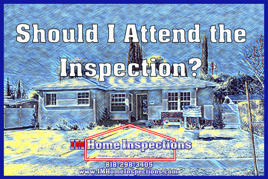 Should I attend the home inspection?