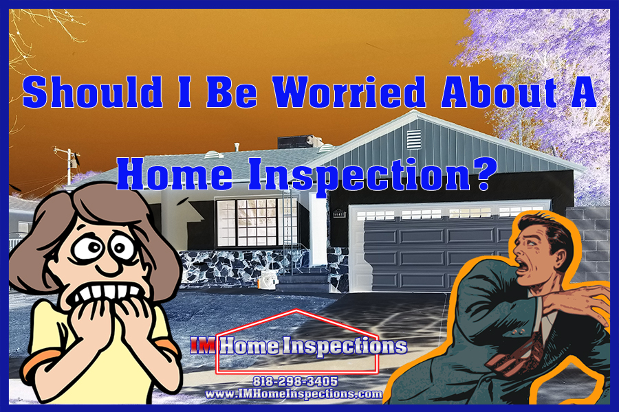 Should I be worried about a home inspection?